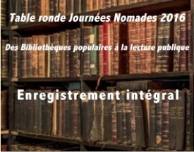 Journée Nomade: Des bibliothèques populaires à la lecture publique, intégrale